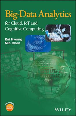 Big Data Analytics for Cloud  IoT and Cognitive Computing PDF