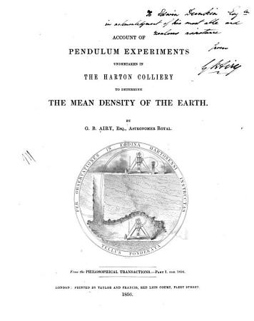 Account of Pendulum Experiments Undertaken in the Harton Colliery to Determine the Mean Density of the Earth PDF