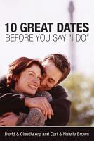 10 Great Dates Before You Say  I Do  PDF