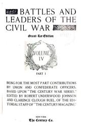 "Battles and Leaders of the Civil War: Being for the Most Part Contributions by Union and Confederate Officers. Based Upon ""The Century War Series."""