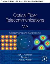 Optical Fiber Telecommunications VIA: Chapter 7. Fibers for Short-Distance Applications, Edition 6