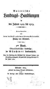 Baierische Landtags-Handlungen in den Jahren 1429 bis 1513: Oberländische Landtäge, im Münchener Landantheile (1429 - 1460). 1