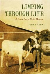 Limping through Life: A Farm Boy's Polio Memoir