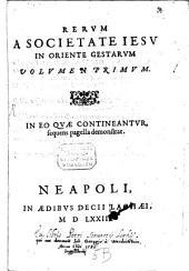 Rerum a Societate Jesu in Oriente gestarum volumen ...