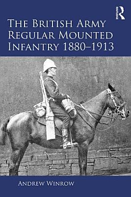 The British Army Regular Mounted Infantry 1880   1913 PDF