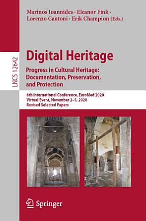 Digital Heritage  Progress in Cultural Heritage  Documentation  Preservation  and Protection PDF