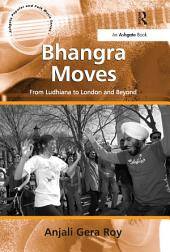 Bhangra Moves: From Ludhiana to London and Beyond