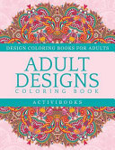 Adult Designs Coloring Book - Design Coloring Books for Adults