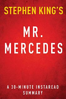 Mr  Mercedes by Stephen King   A 30 minute Summary of the Novel Book