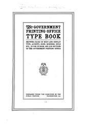 The Government Printing Office Type Book: Showing Faces of Body and Display Type, Accents, Signs, Borders, Rule, Etc., in Use in Book and Job Sections of the Government Printing Office