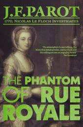 The Phantom of Rue Royale: The Nicolas Le Floch Investigations