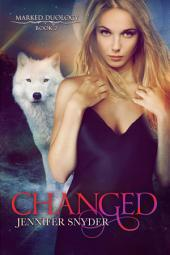 Changed: Marked Duology, Book 2