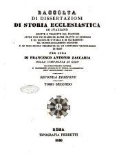 Raccolta di dissertazioni di storia ecclesiastica in italiano, scritte o tradotte dal francese .../ per cura di Francesco Antonio Zaccaria: Volume 2