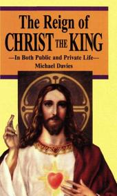The Reign of Christ the King: In Both Public and Private Life