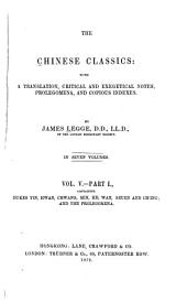 The Chinese Classics: With a Translation, Critical and Exegetical Notes, Prolegomena, and Copious Indexes, Volume 5, Issue 1