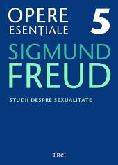 Opere esențiale, vol. 5 - Studii despre sexualitate