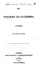 The Vespers of Palermo: A Tragedy in Five Acts