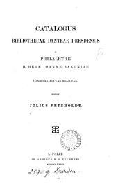 Catalogus bibliothecae Danteae Dresdensis