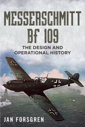 Messerschmitt Bf 109: The Design and Operational History