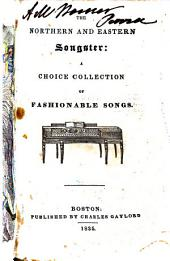 The Northern and Eastern Songster: A Choice Collection of Fashionable Songs