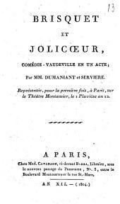 Brisquet et Jolicoeur: comédie-vaudeville en un acte