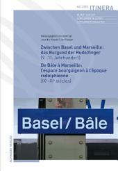Zwischen Basel und Marseille : Das Burgund der Rudolfinger ( 9.-11.Jahrhundert ) De Bâle à Marseille : L'espace bourguignon à l'époque rodolphienne ( IXe-XIe siècles )