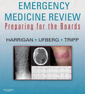 Emergency Medicine Review: Preparing for the Boards (Expert Consult - Online and Print)