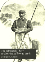 The Salmon Fly   how to Dress it and how to Use it PDF