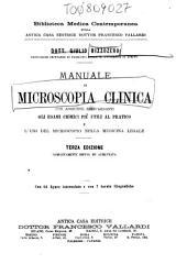 Manuale di microscopia clinica con aggiunte riguardanti gli esami chimici più utili al pratico e l'uso del microscopio nella medicina legale
