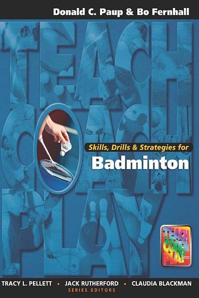 Skills, Drills & Strategies for Badminton