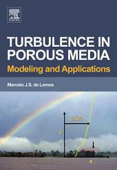 Turbulence in Porous Media: Modeling and Applications