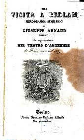 La visita a Bedlam: melodramma semiserio : da rappresentarsi nel Teatro d'Angennes la primavera del 1839