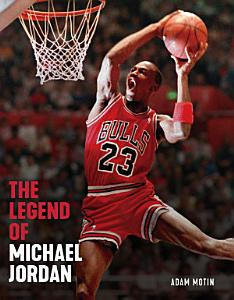 The Legend of Michael Jordan Book