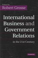 International Business and Government Relations in the 21st Century PDF