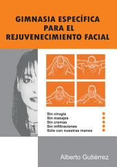 Gimnasia Específica Para El Rejuvenecimiento Facial