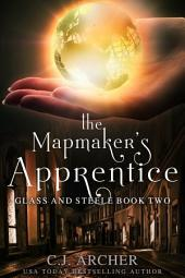 The Mapmaker's Apprentice: Book 2 of the Glass and Steele series