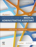 Plunkett s Procedures for the Medical Administrative Assistant E Book PDF