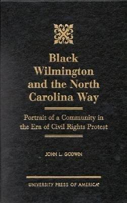 Black Wilmington and the North Carolina Way PDF