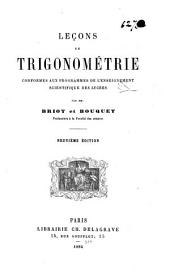 Leçons de trigonométrie: conformes aux programmes de l'enseignement scientifique des lycées