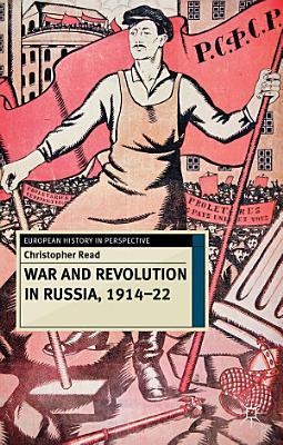 War and Revolution in Russia  1914 22 PDF