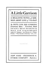 A Little Garrison: A Realistic Novel of German Army Life of To-day
