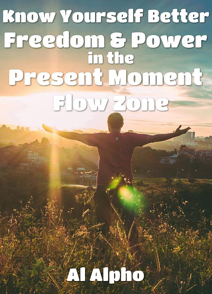Freedom and Power in the Present Moment Flow Zone