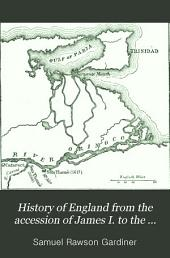 History of England from the Accession of James I. to the Outbreak of the Civil War, 1603-1642: Volume 3