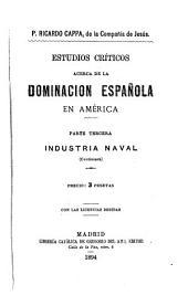 Estudios críticos acerca de la dominación española en América: Volumen 10