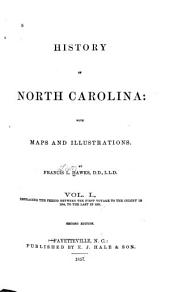 History of North Carolina: Embracing the period between the first voyage to the colony in 1584, to the last in 1591 [largely reprinted from Hakluyt's Voyages