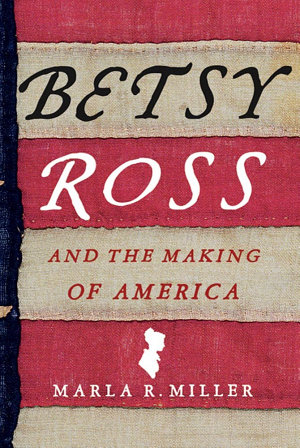 Betsy Ross and the Making of America PDF