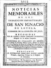 Noticias memorables de los exercicios espirituales de San Ignacio de Loyola ...
