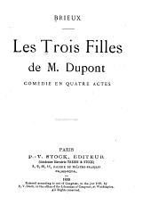 Les trois filles de M. Dupont: comédie en quatre actes