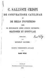 De conjuratione Catilinae et De bello Jugurthine libri: ex historiarum libris quinque deperditis orationes et epistulae