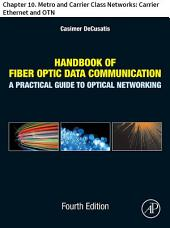 Handbook of Fiber Optic Data Communication: Chapter 10. Metro and Carrier Class Networks: Carrier Ethernet and OTN, Edition 4